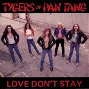 Tygers Of Pan Tang - Love Don't Stay cover art