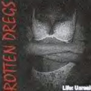 Rotten Dregs - Life: Unreal cover art