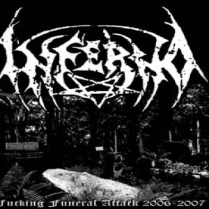 Inferno - Fucking Funeral Attack 2006-2007 cover art