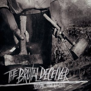 The Brutal Deceiver - Go Die. One By One cover art