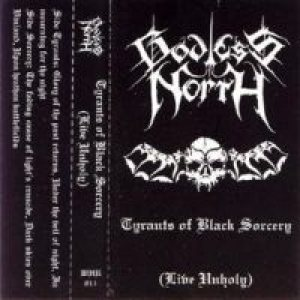 Godless North - Tyrants of Black Sorcery (Live Unholy) cover art