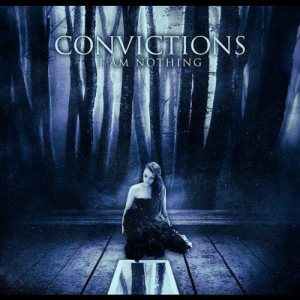 Convictions - I Am Nothing cover art
