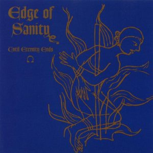 Edge of Sanity - Until Eternity Ends cover art