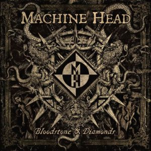 Machine Head - Bloodstone & Diamonds cover art