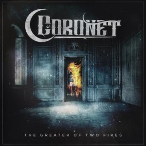 Coronet - The Greater of Two Fires cover art