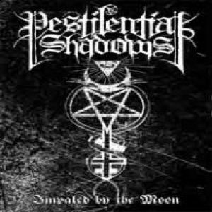 Pestilential Shadows - Impaled by the Moon cover art