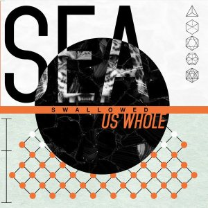Sea Swallowed Us Whole - Sea Swallowed Us Whole cover art