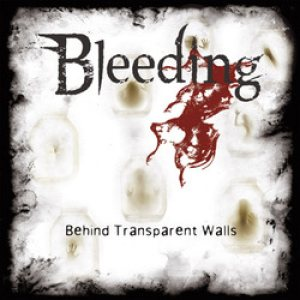 Bleeding - Behind Transparent Walls cover art