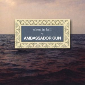 Ambassador Gun - When in Hell cover art