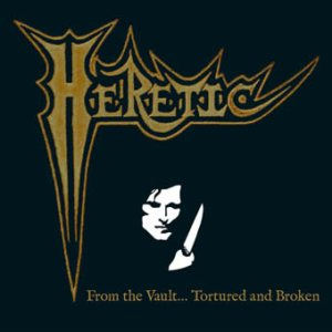 Heretic - From the Vault... Tortured and Broken cover art