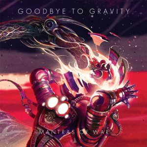 Goodbye to Gravity - Mantras of War cover art