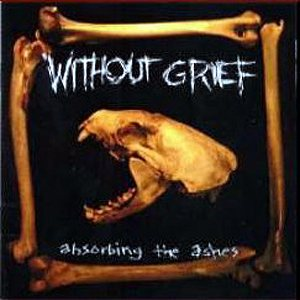 Without Grief - Absorbing the Ashes cover art