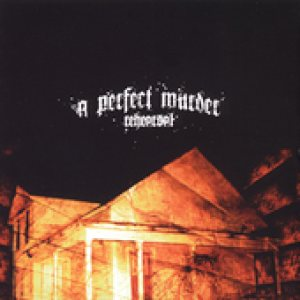 A Perfect Murder - Rehearsal cover art