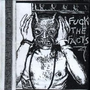 Fuck the Facts - Fuck the Facts cover art