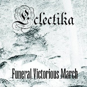 Eclectika - Funeral Victorious March cover art