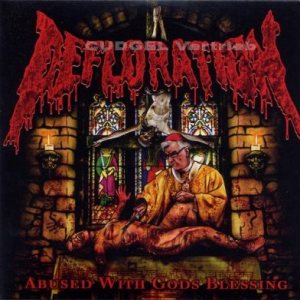 Defloration - Abused With Gods Blessing cover art