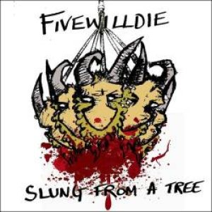 Five Wil Die - Slung from a Tree cover art