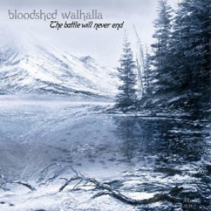 Bloodshed Walhalla - The Battle Will Never End cover art