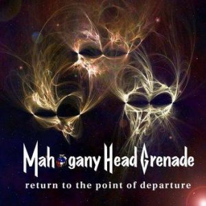 Mahogany Head Grenade - Return to the Point of Departure cover art