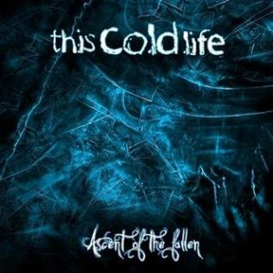 This Cold Life - Ascent of the Fallen cover art