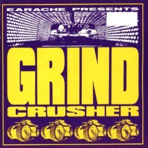 Various Artists - Earache Present: Grind Crusher cover art