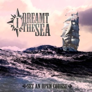 I Dreamt the Sea - Set an Open Course cover art