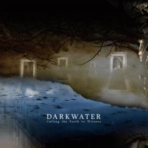 Darkwater - Calling the Earth to Witness cover art