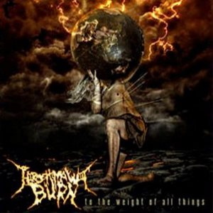 Hiroshima Will Burn - To the Weight of all Things cover art