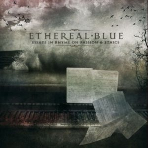 Ethereal Blue - Essays in Rhyme on Passion & Ethics cover art
