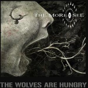 The More I See - The Wolves Are Hungry cover art