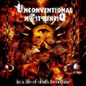 Unconventional Disruption - In a Life of Death to Nothing cover art