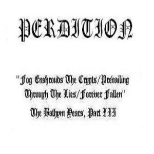 Perdition - Fog Enshrounds the Crypts / Prevailing Through the Lies/Forever Fallen, the BATHYM Years, Part III cover art