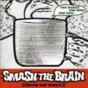 Smash The Brain - Keep Our Way!! cover art