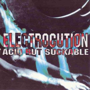 Electrocution - Acid But Suckable cover art