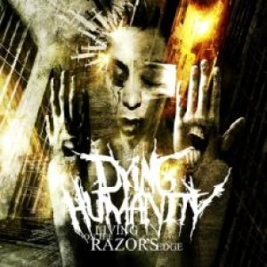 Dying Humanity - Living on the Razor's Edge cover art