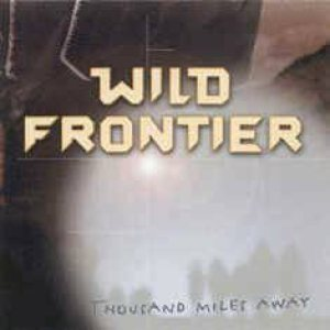 Wild Frontier - Thousand Miles Away cover art