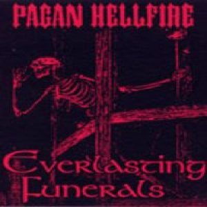 Pagan Hellfire - Everlasting Funerals cover art