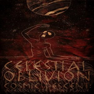 Celestial Oblivion - Cosmic Descent: a Prologue for Human Plague cover art