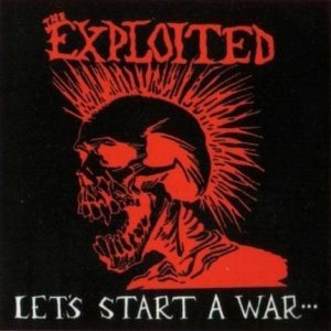 The Exploited - Let's Start a War (Said Maggie One Day) cover art