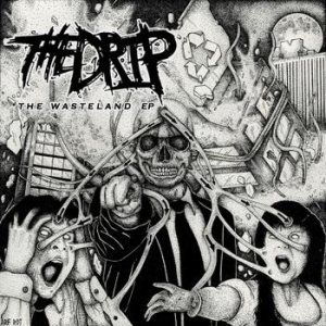 The Drip - The Wasteland EP cover art