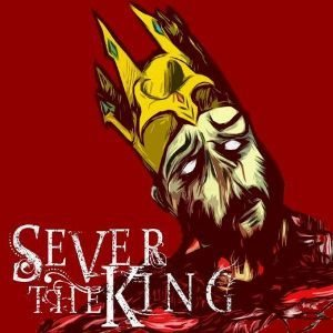 Sever the King - EP cover art