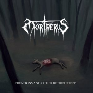 Mortferus - Creations and Other Retributions cover art