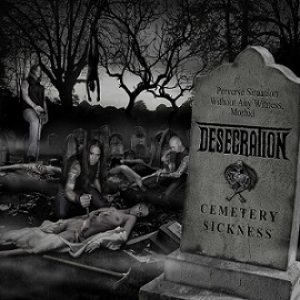 Desecration - Cemetery Sickness cover art