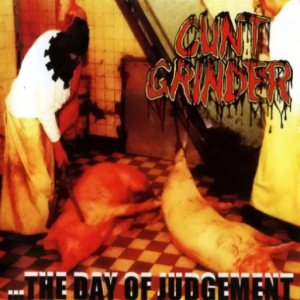 Cunt Grinder - ...the Day of Judgement cover art