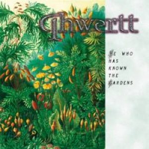 Qhwertt - He Who Has Known the Gardens cover art