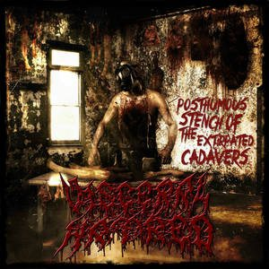 Visceral Hatred - Posthumous of the Extirpated Cadavers cover art