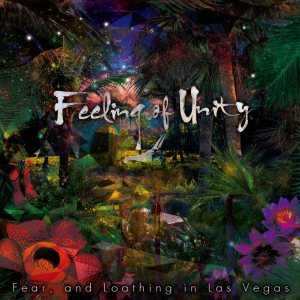 Fear, and Loathing in Las Vegas - Feeling of Unity cover art