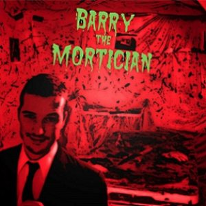 Barry the Mortician - Barry the Mortician cover art