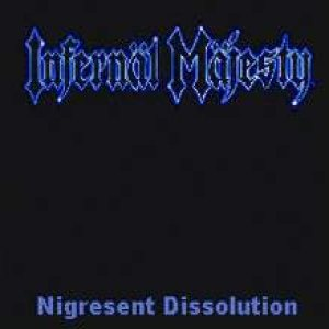Infernäl Mäjesty - Nigresent Dissolution cover art