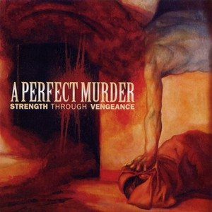 A Perfect Murder - Strength Through Vengeance cover art